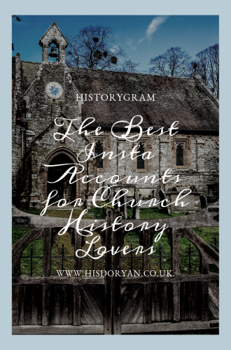 Historygram –  The Best Instagram Accounts for Church History Lovers