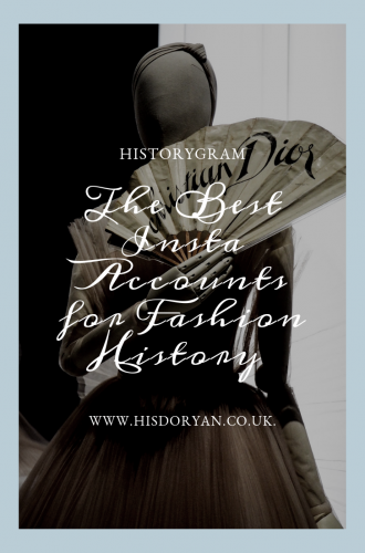 Historygram – The Best Fashion History Accounts