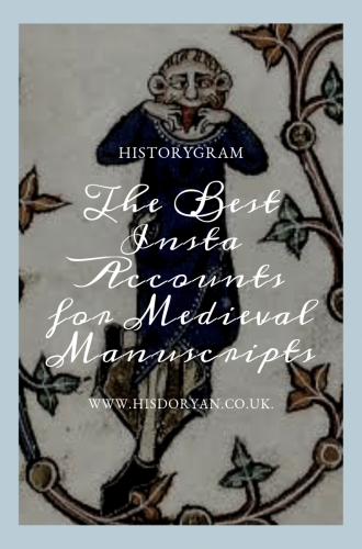 Historygram – The Top Accounts to Follow for Medieval Manuscripts