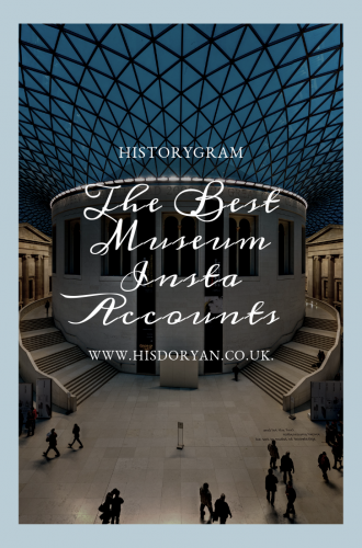 Historygram – The Top Museum Accounts