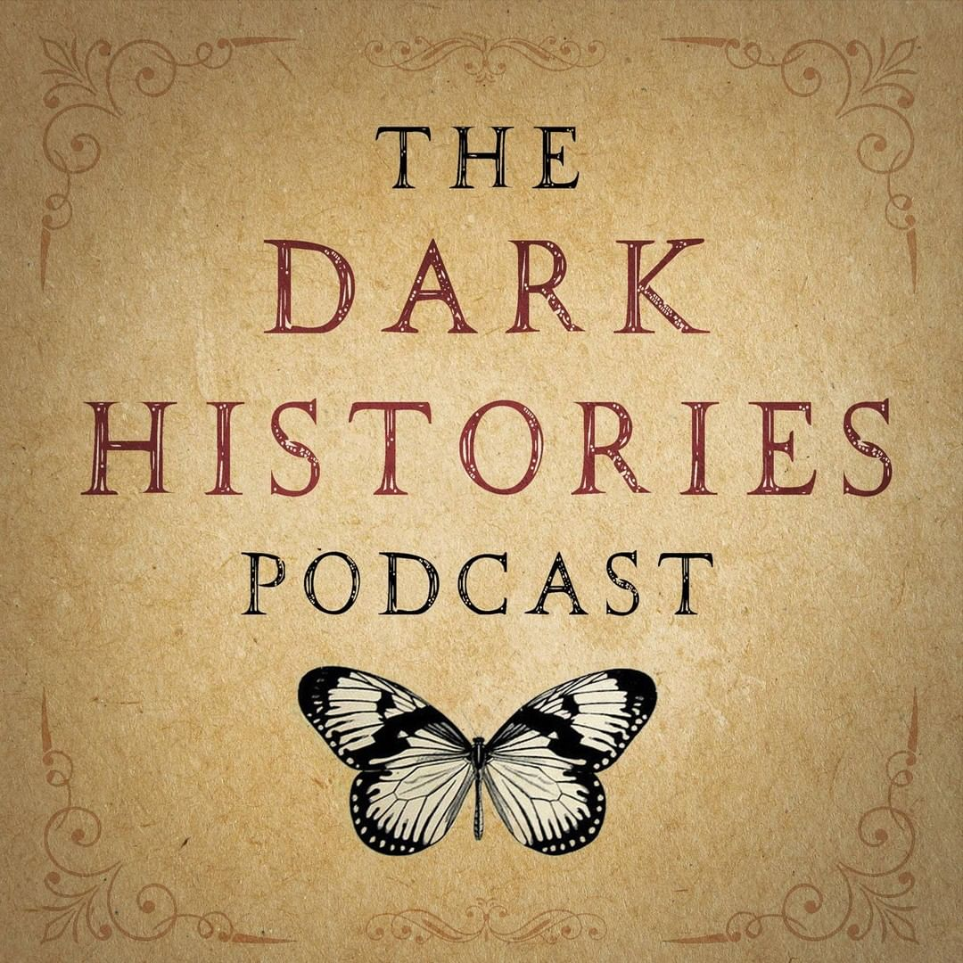 history podcasts - the dark histories