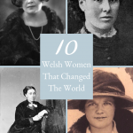 10 Welsh Women That Changed The World