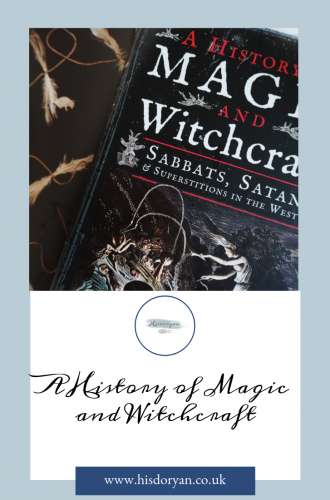 Double, double, toil and trouble – A Review of A History of Magic and Witchcraft