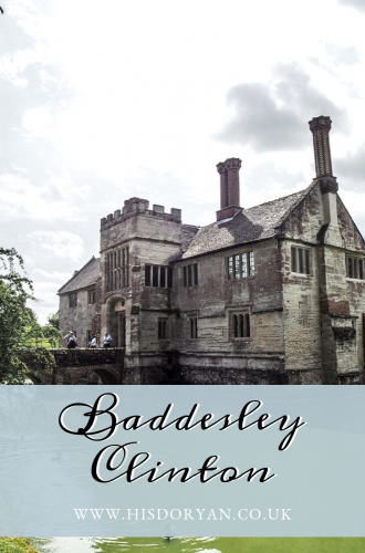 Baddesley Clinton – The Perfect Medieval Moated Manor House