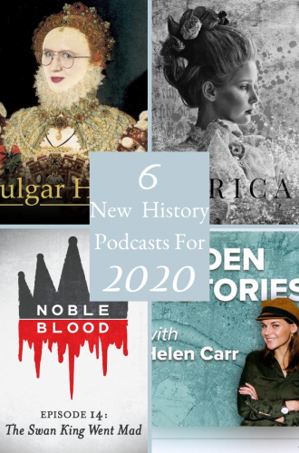 6 New History Podcasts For 2020