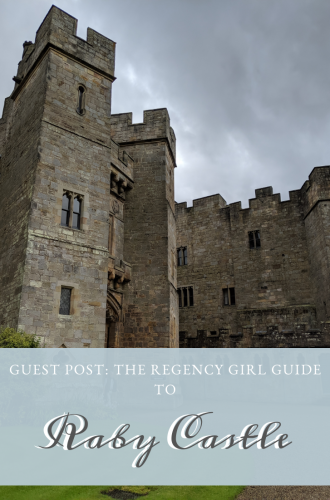 Guest Post – An Historical Travel Guide to Raby Castle