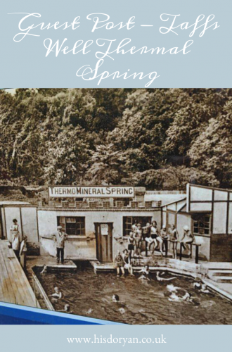 Guest Post – Taffs Well Thermal Spring