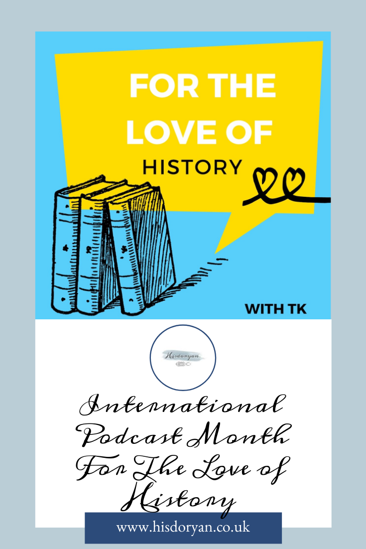For The Love of History Podcast Pinterest Cover