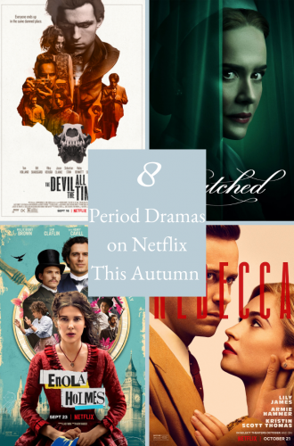8 New Period Dramas To Watch On Netflix This Autumn