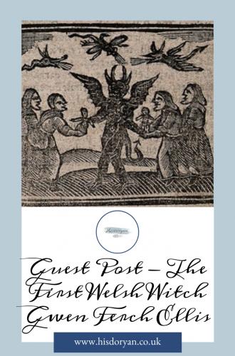 Guest Post – The First Welsh Witch – Gwen Ferch Ellis