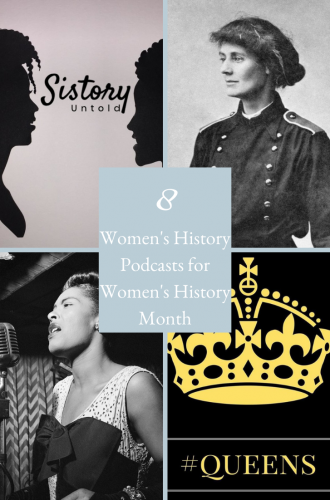 8 Women's History Podcasts Perfect For Women's History Month