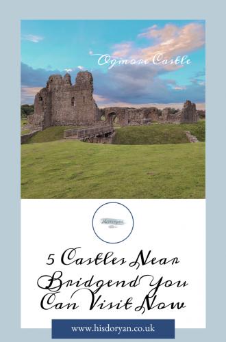 5 Castles Near Bridgend You Can Visit Now